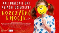 Rozczytać emocje - XXII Bialskie Dni Książki Dziecięcej