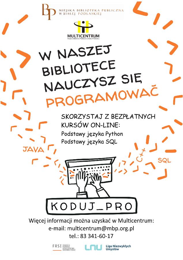 Plakat informujący o udziale Biblioteki w projekcie Koduj_Pro. Informacja o możliwości wypożyczenia kursów online z języka SQL i Python oraz informacje kontaktowe.